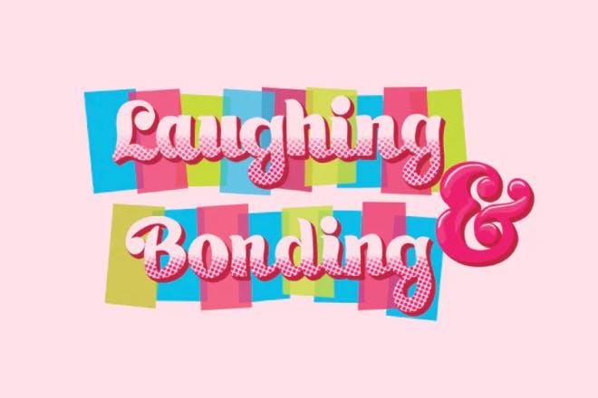 Laughing & Bonding